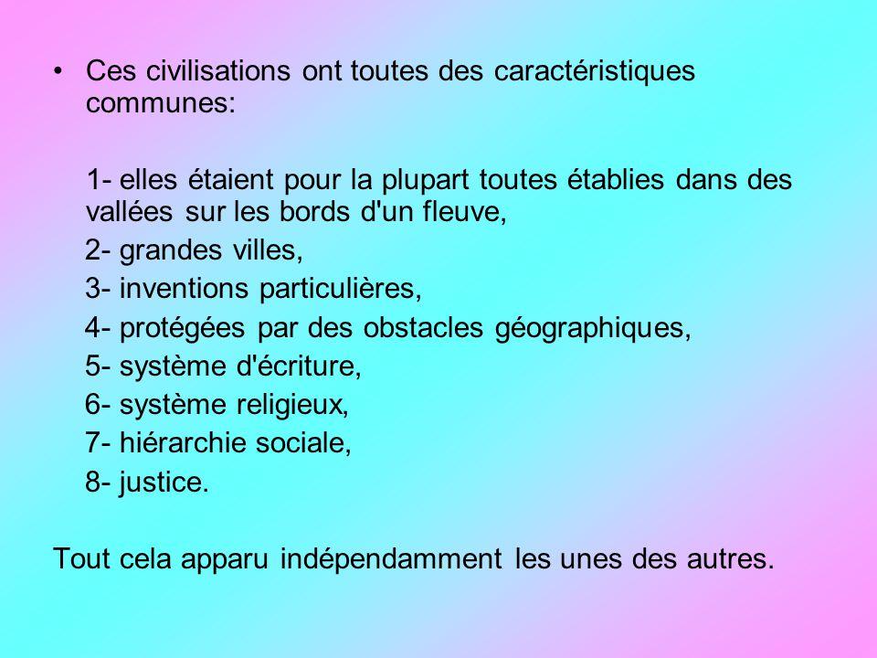 Ces civilisations ont toutes des caractéristiques communes: