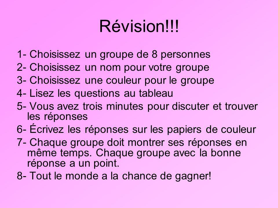 Révision!!! 1- Choisissez un groupe de 8 personnes