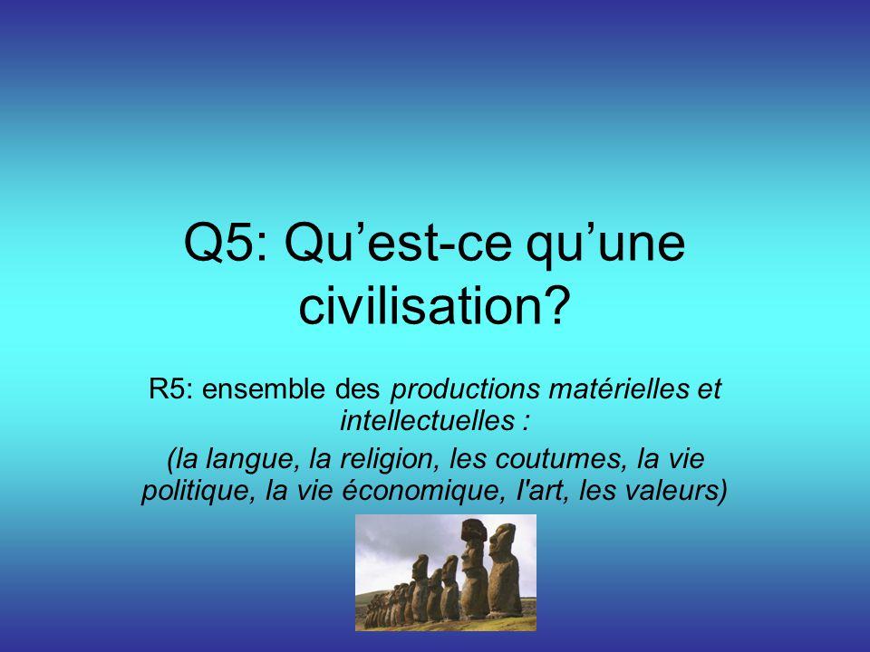 Q5: Qu'est-ce qu'une civilisation