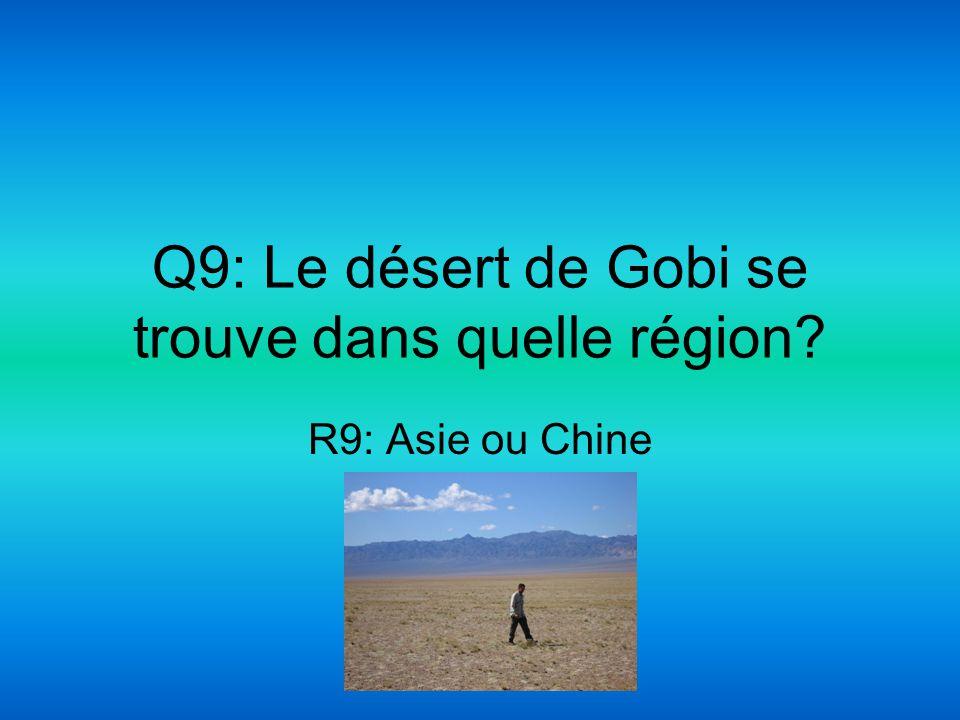 Q9: Le désert de Gobi se trouve dans quelle région