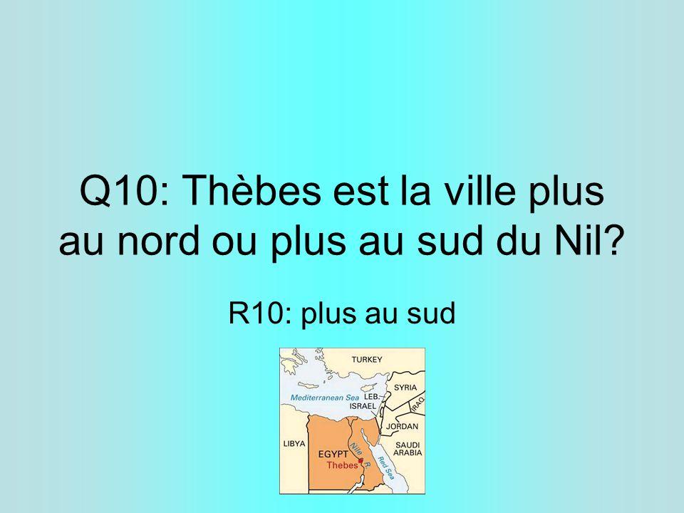 Q10: Thèbes est la ville plus au nord ou plus au sud du Nil