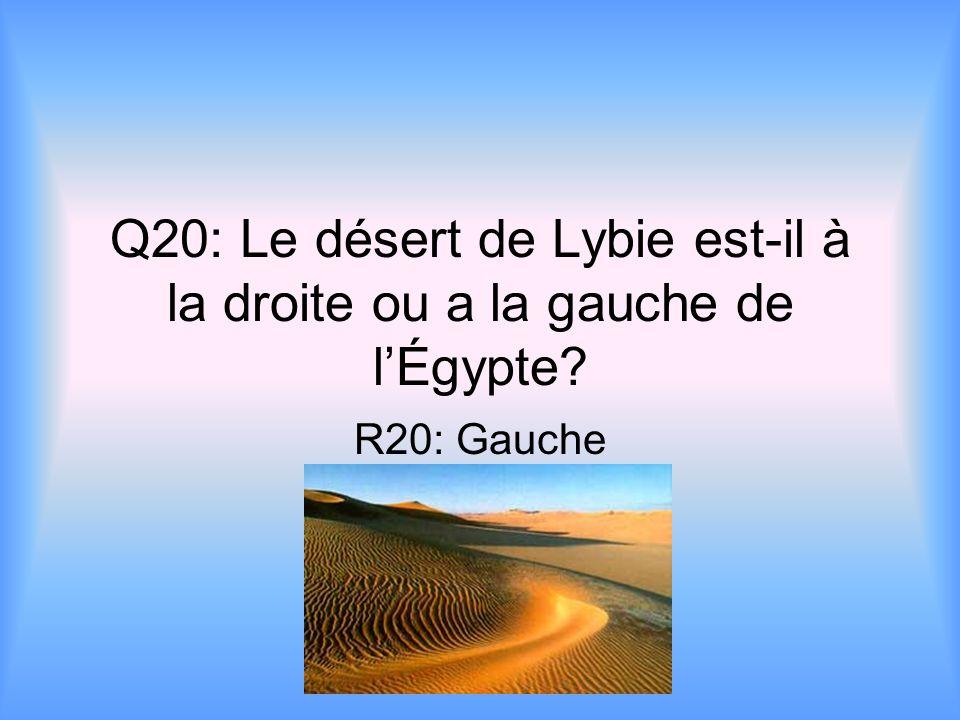 Q20: Le désert de Lybie est-il à la droite ou a la gauche de l'Égypte