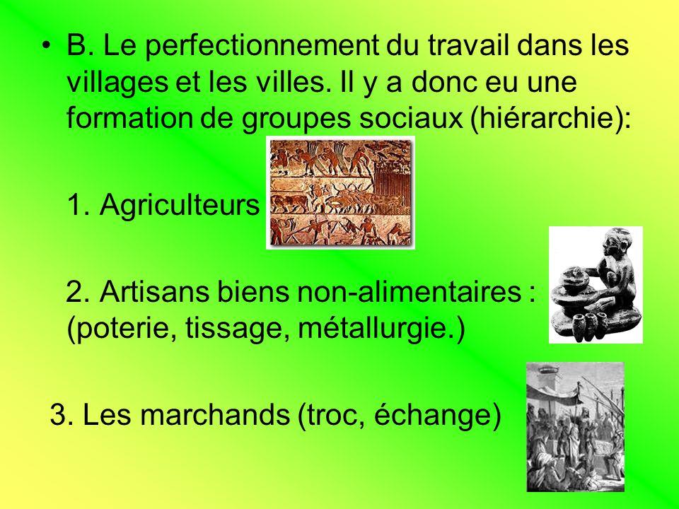 B. Le perfectionnement du travail dans les villages et les villes