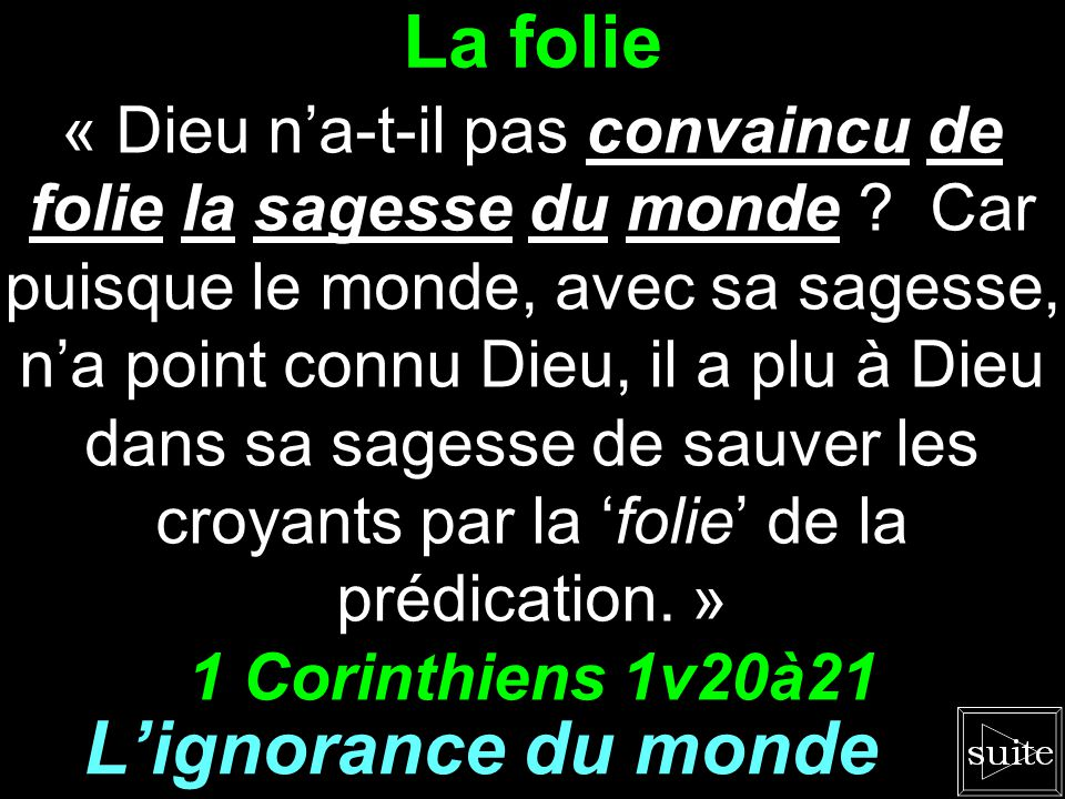 La folie L'ignorance du monde