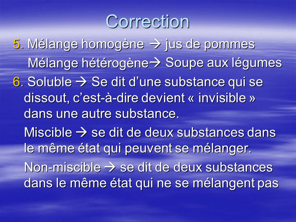 Correction 5. Mélange homogène Mélange hétérogène