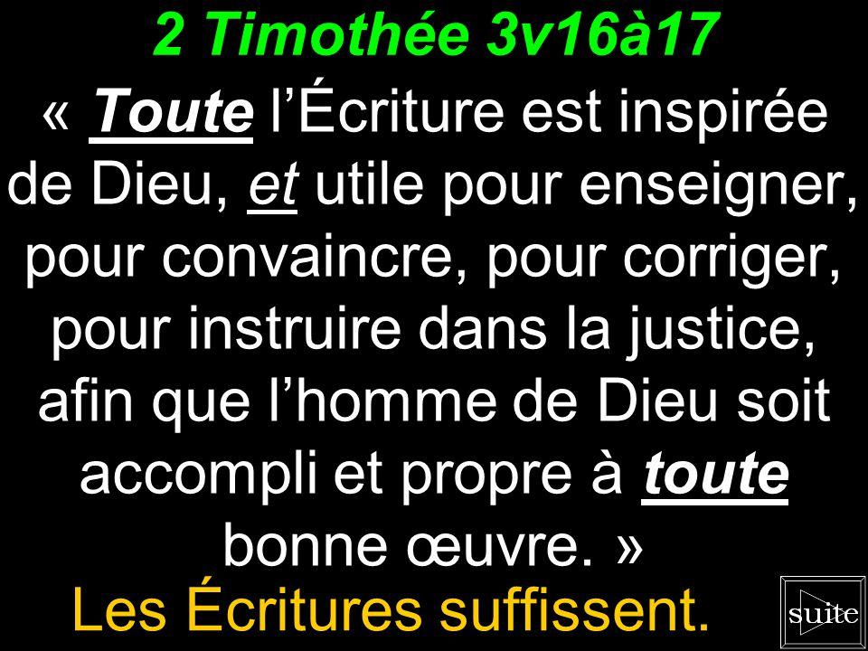 Les Écritures suffissent.