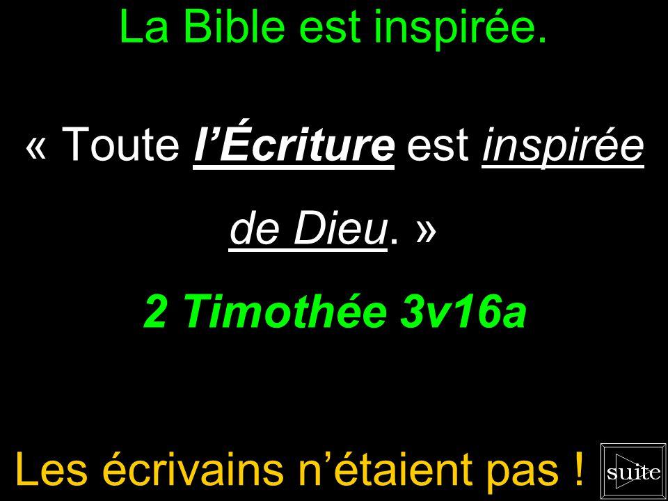 « Toute l'Écriture est inspirée de Dieu. »
