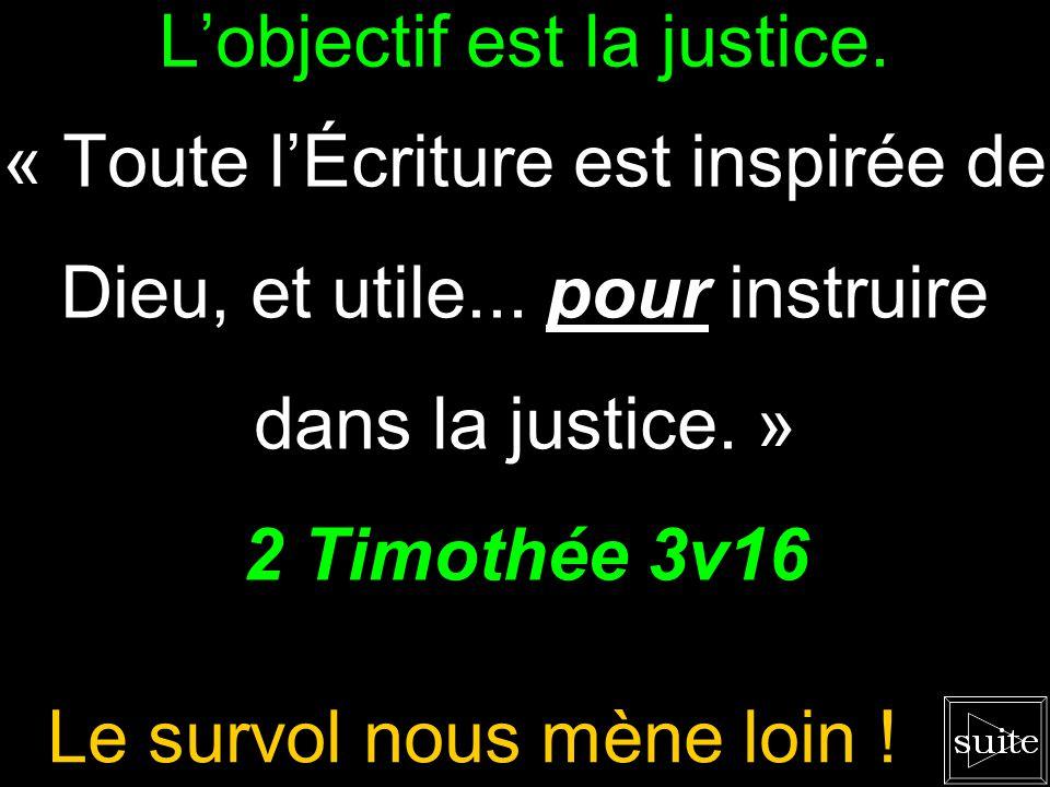 L'objectif est la justice.