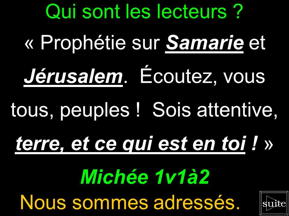 Qui sont les lecteurs « Prophétie sur Samarie et Jérusalem. Écoutez, vous tous, peuples ! Sois attentive, terre, et ce qui est en toi ! »