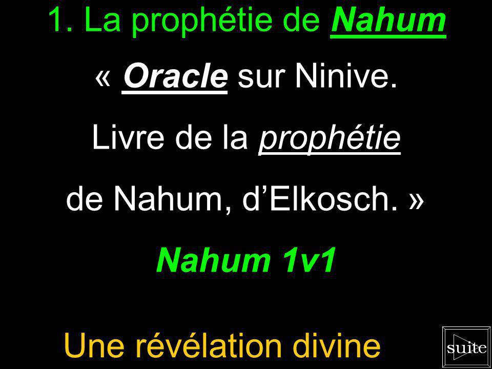 1. La prophétie de Nahum « Oracle sur Ninive. Livre de la prophétie