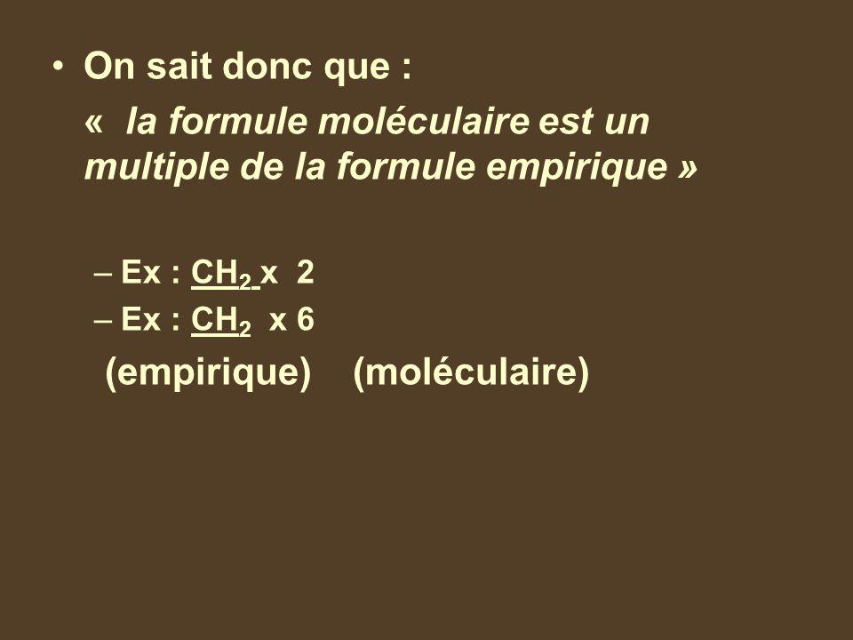 « la formule moléculaire est un multiple de la formule empirique »