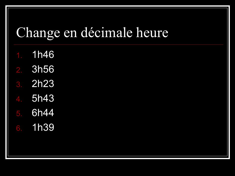 Change en décimale heure