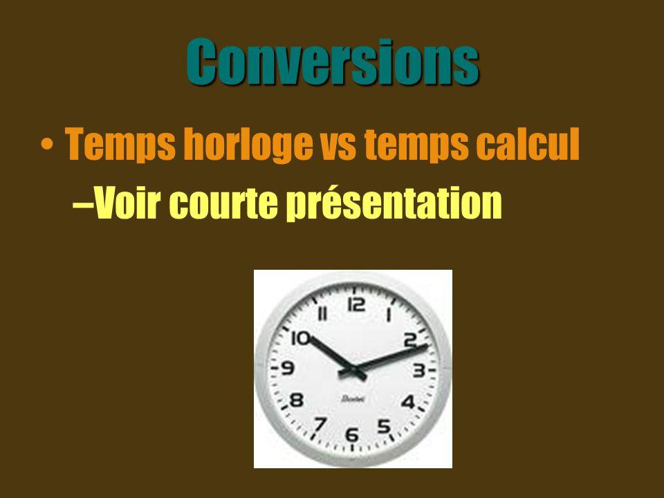 Conversions Temps horloge vs temps calcul Voir courte présentation