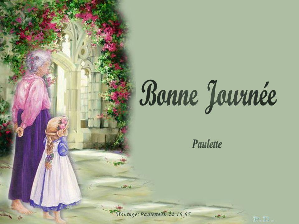 Bonne Journée Paulette Montage: Paulette D. 22-10-07