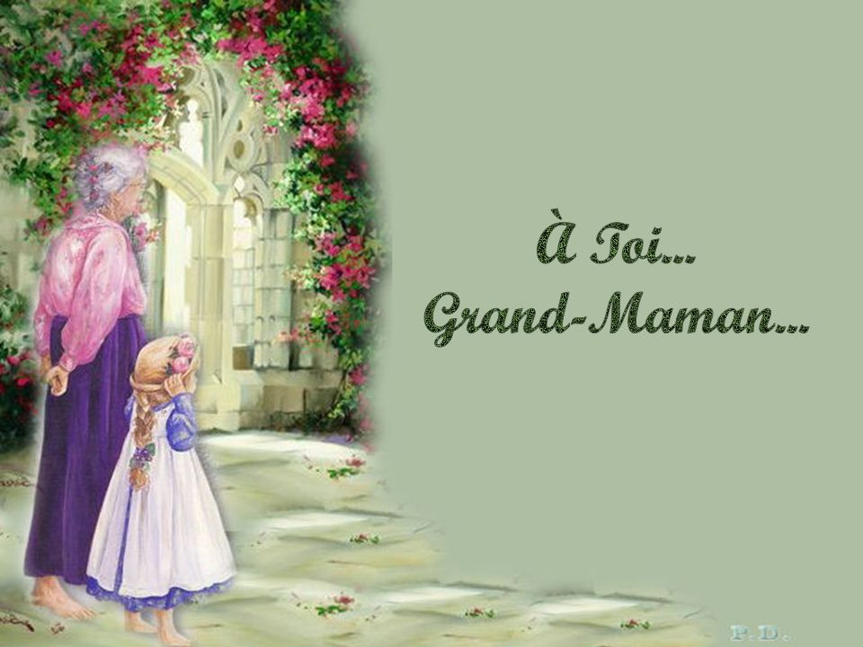 À Toi... Grand-Maman...