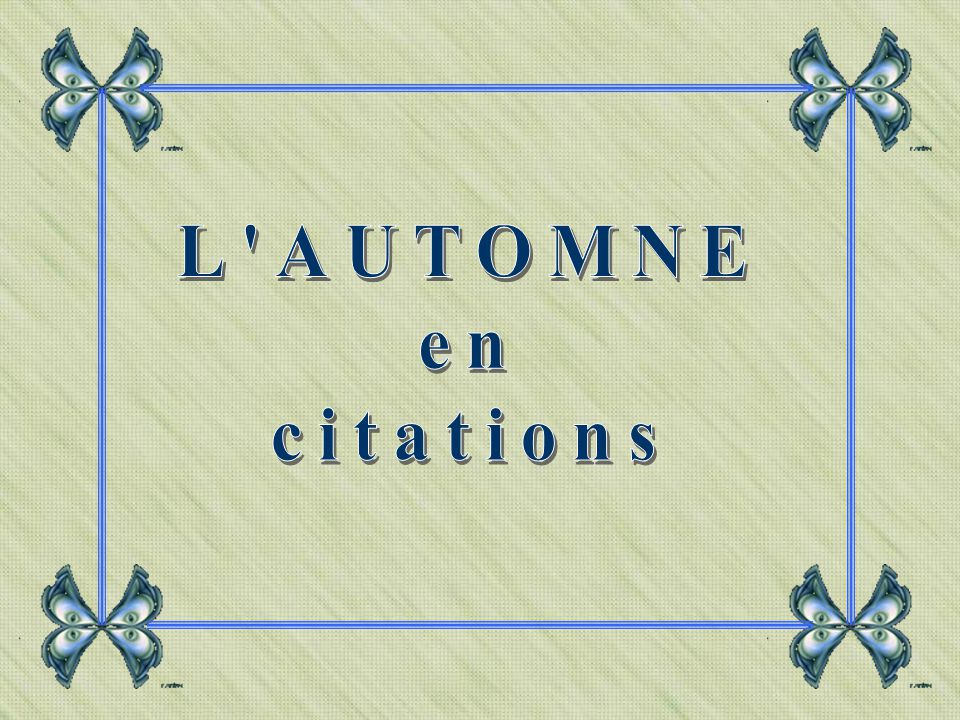 L AUTOMNE en citations