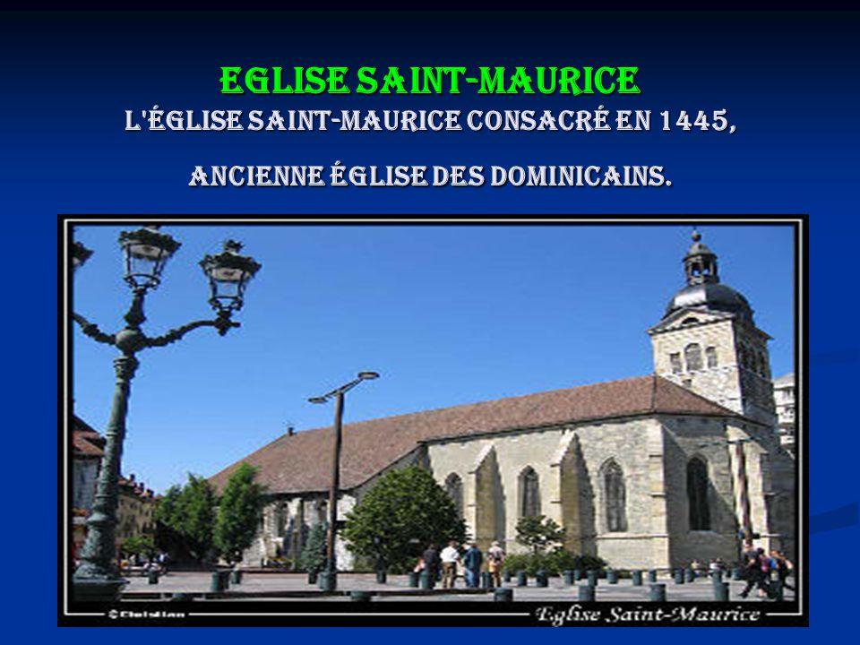 Eglise Saint-Maurice L église Saint-Maurice consacré en 1445, ancienne église des Dominicains.