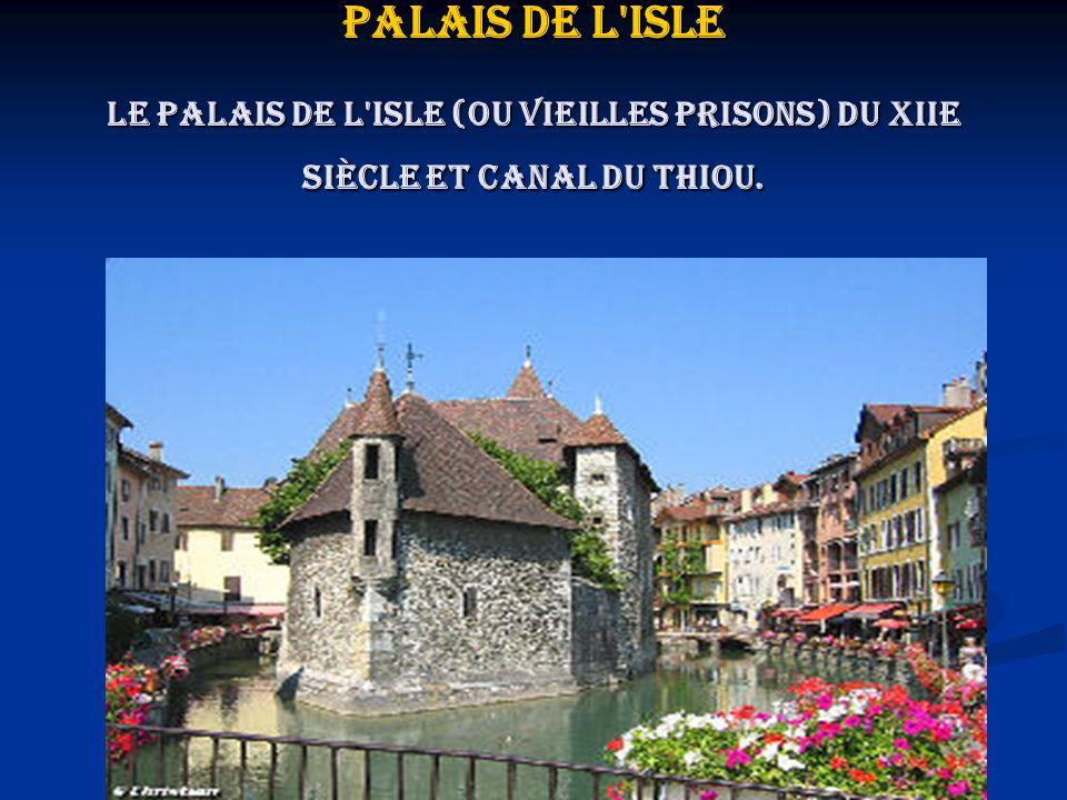 Palais de l isle Le palais de l isle (ou Vieilles Prisons) du XIIe siècle et canal du Thiou.