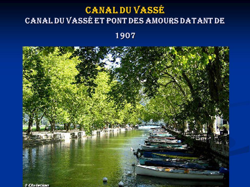Canal du Vassé Canal du Vassé et pont des Amours datant de 1907