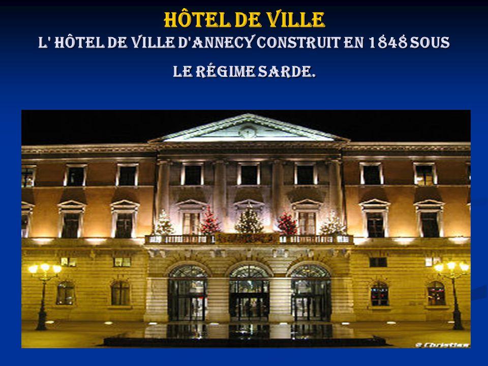 Hôtel de ville L hôtel de Ville d Annecy construit en 1848 sous le régime Sarde.