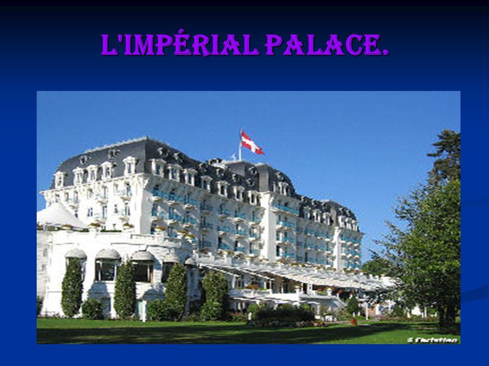 L Impérial Palace.