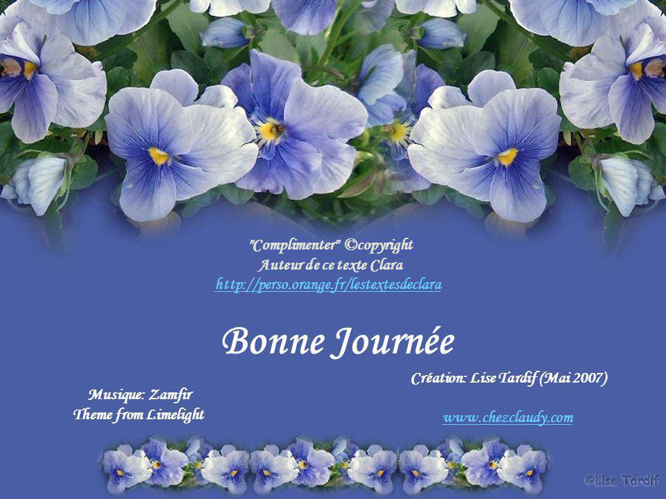 Bonne Journée Complimenter ©copyright Auteur de ce texte Clara