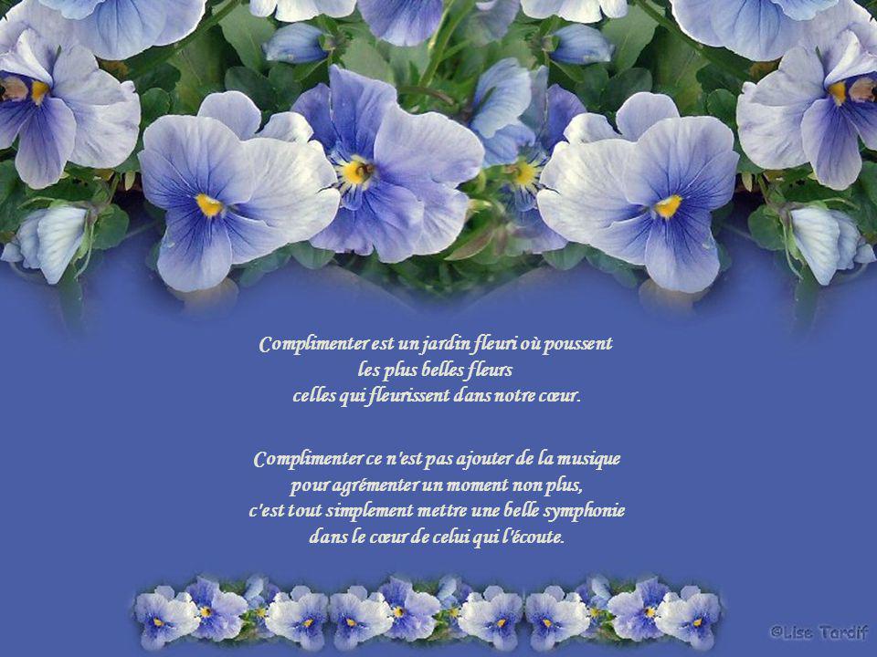Complimenter est un jardin fleuri où poussent les plus belles fleurs