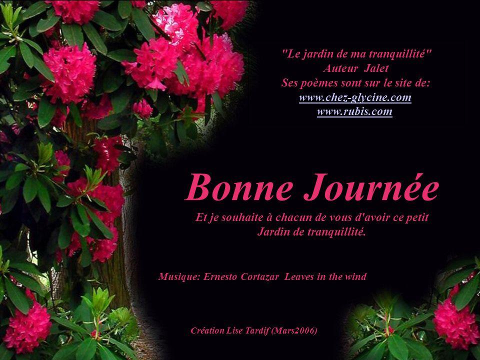 Bonne Journée Le jardin de ma tranquillité Auteur Jalet