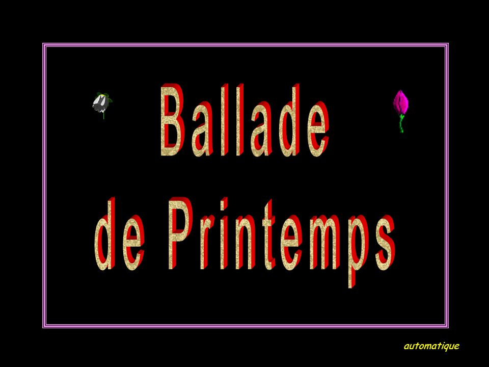 Ballade de Printemps automatique