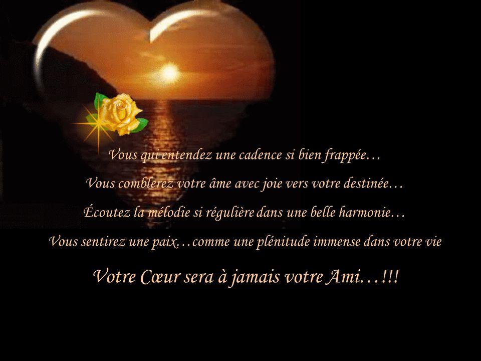 Votre Cœur sera à jamais votre Ami…!!!
