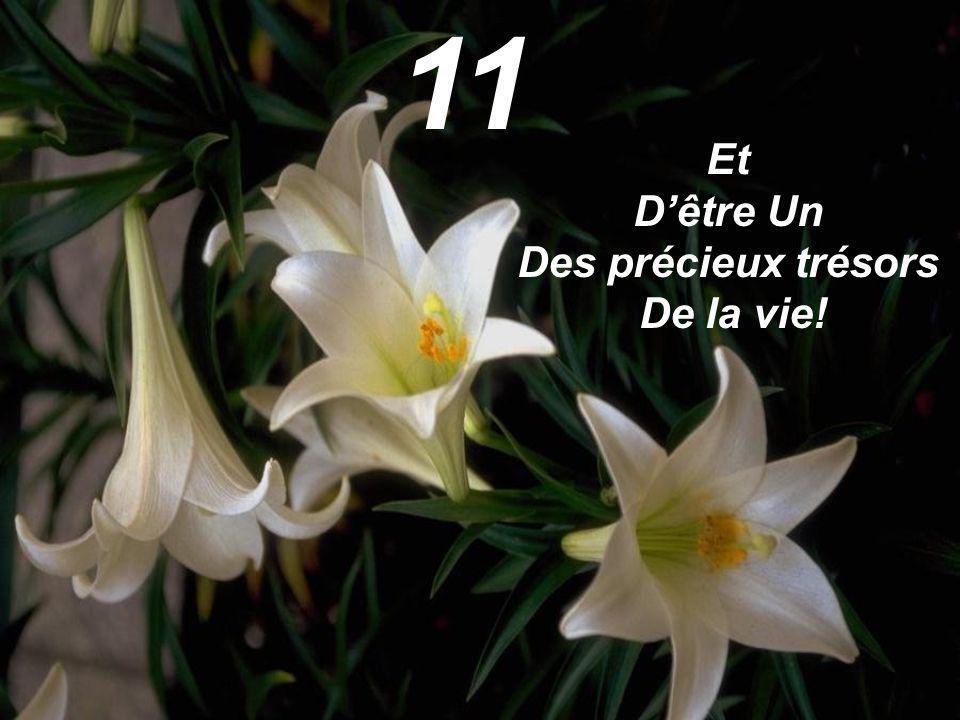11 Et D'être Un Des précieux trésors De la vie!