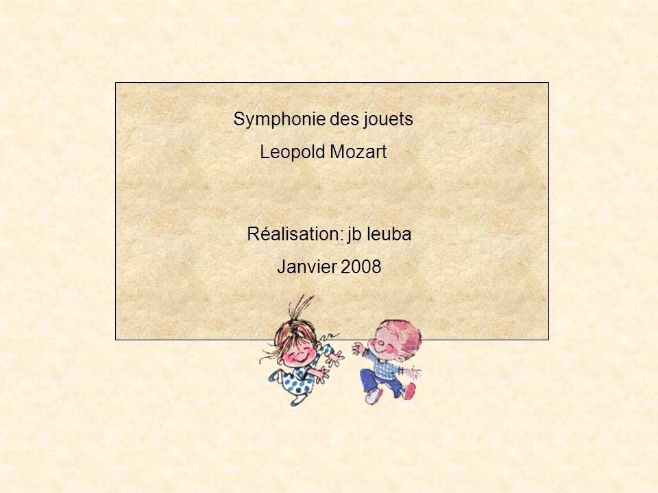 Symphonie des jouets Leopold Mozart Réalisation: jb leuba Janvier 2008