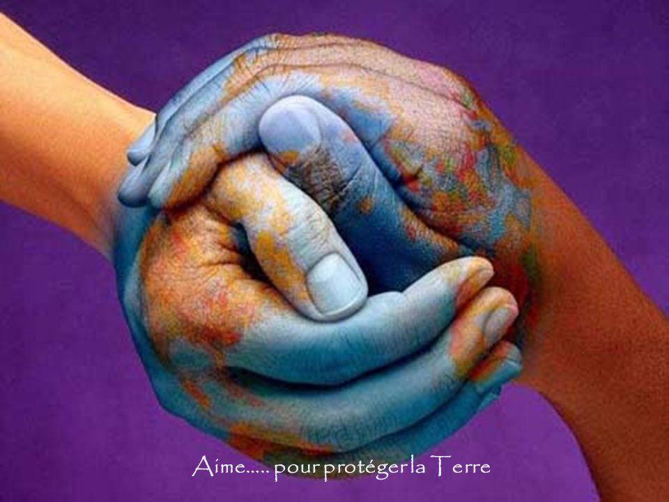 Aime….. pour protéger la Terre