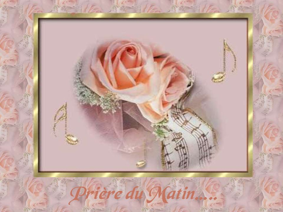 Prière du Matin…..