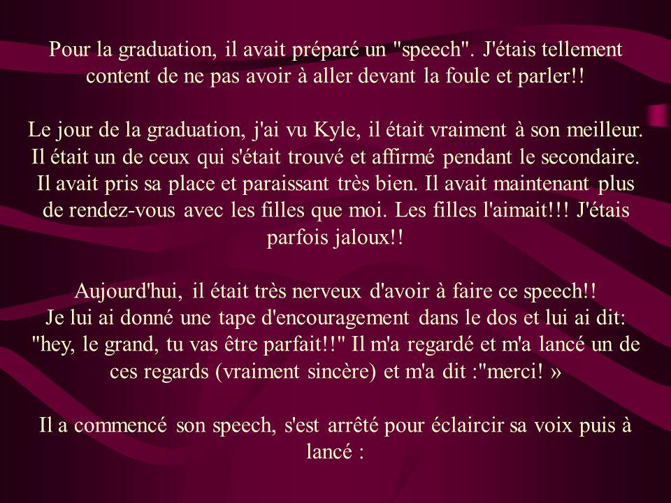 Pour la graduation, il avait préparé un speech