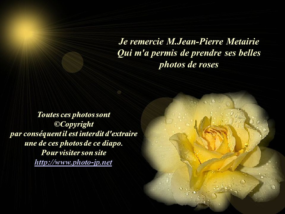 Je remercie M.Jean-Pierre Metairie