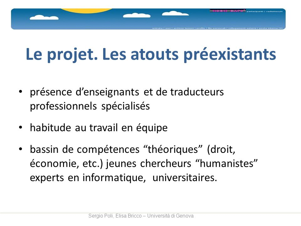 Le projet. Les atouts préexistants