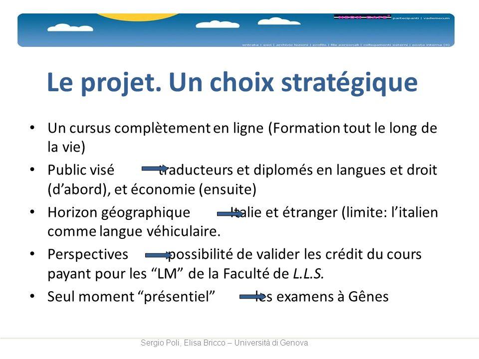 Le projet. Un choix stratégique