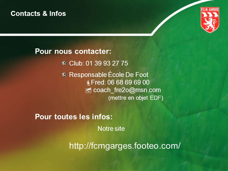 http://fcmgarges.footeo.com/ Pour nous contacter: