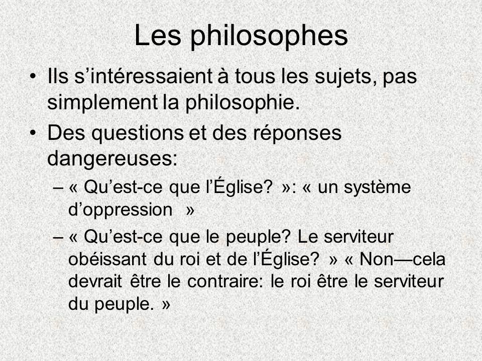 Les philosophes Ils s'intéressaient à tous les sujets, pas simplement la philosophie. Des questions et des réponses dangereuses:
