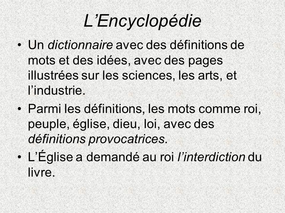 L'Encyclopédie Un dictionnaire avec des définitions de mots et des idées, avec des pages illustrées sur les sciences, les arts, et l'industrie.