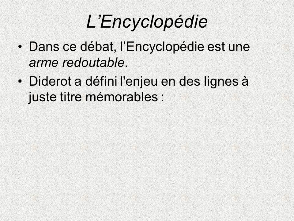 L'Encyclopédie Dans ce débat, l'Encyclopédie est une arme redoutable.