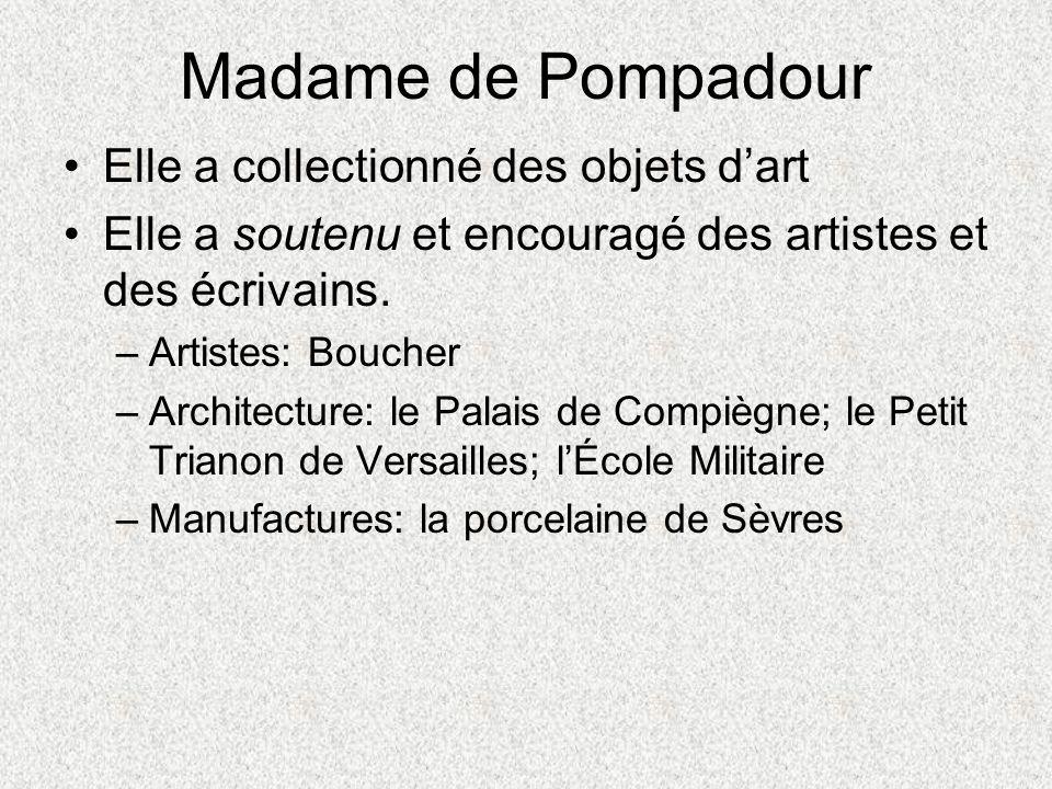 Madame de Pompadour Elle a collectionné des objets d'art