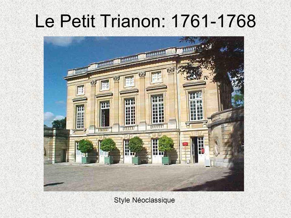 Le Petit Trianon: 1761-1768 Style Néoclassique