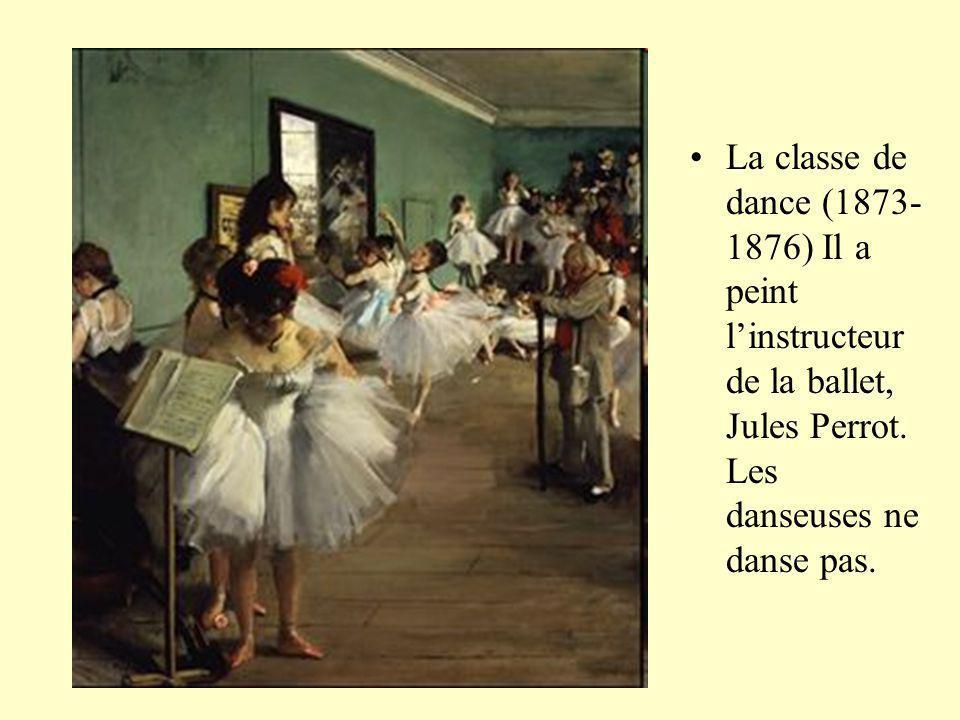 La classe de dance (1873-1876) Il a peint l'instructeur de la ballet, Jules Perrot.