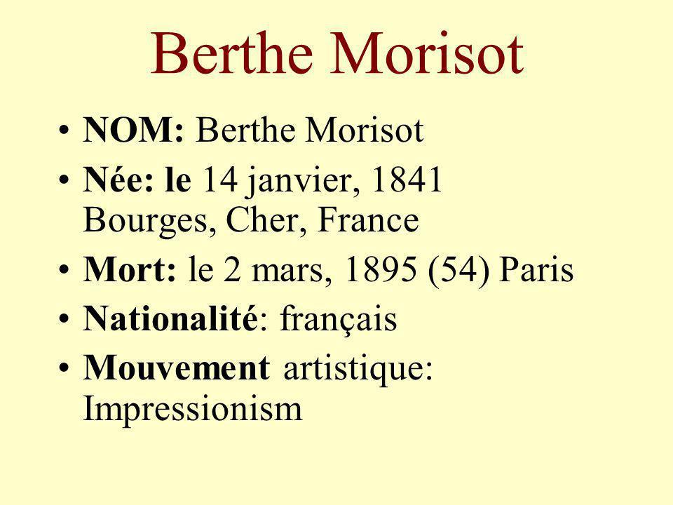 Berthe Morisot NOM: Berthe Morisot