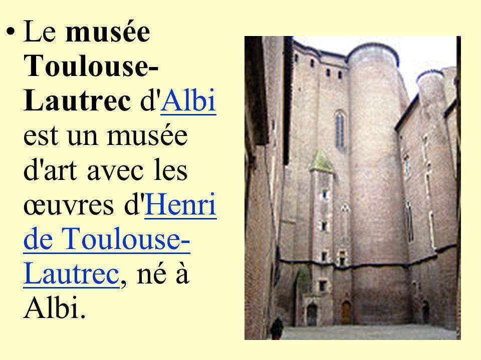 Le musée Toulouse-Lautrec d Albi est un musée d art avec les œuvres d Henri de Toulouse-Lautrec, né à Albi.