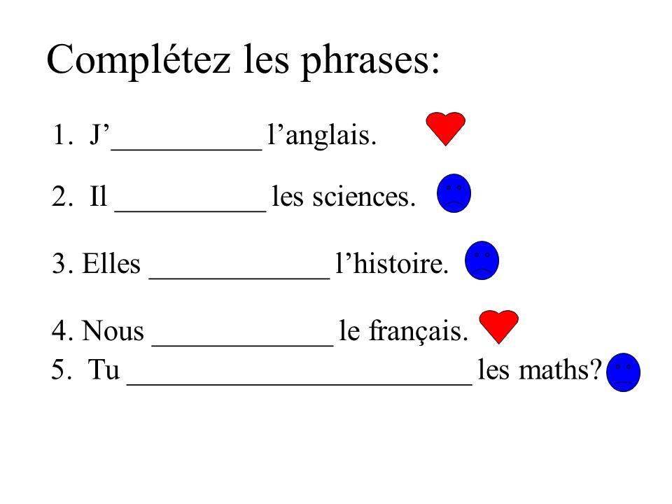 Complétez les phrases: