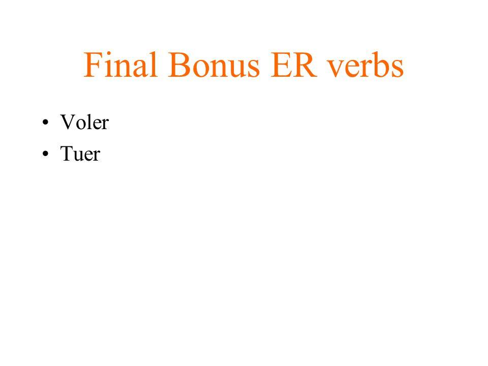 Final Bonus ER verbs Voler Tuer