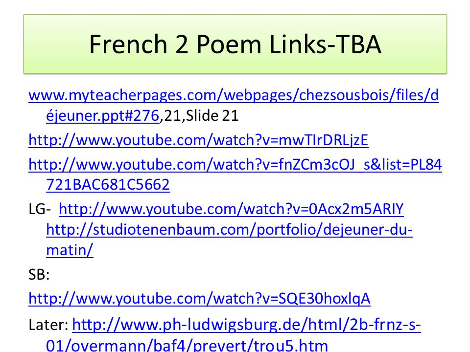 French 2 Poem Links-TBA www.myteacherpages.com/webpages/chezsousbois/files/déjeuner.ppt#276,21,Slide 21.